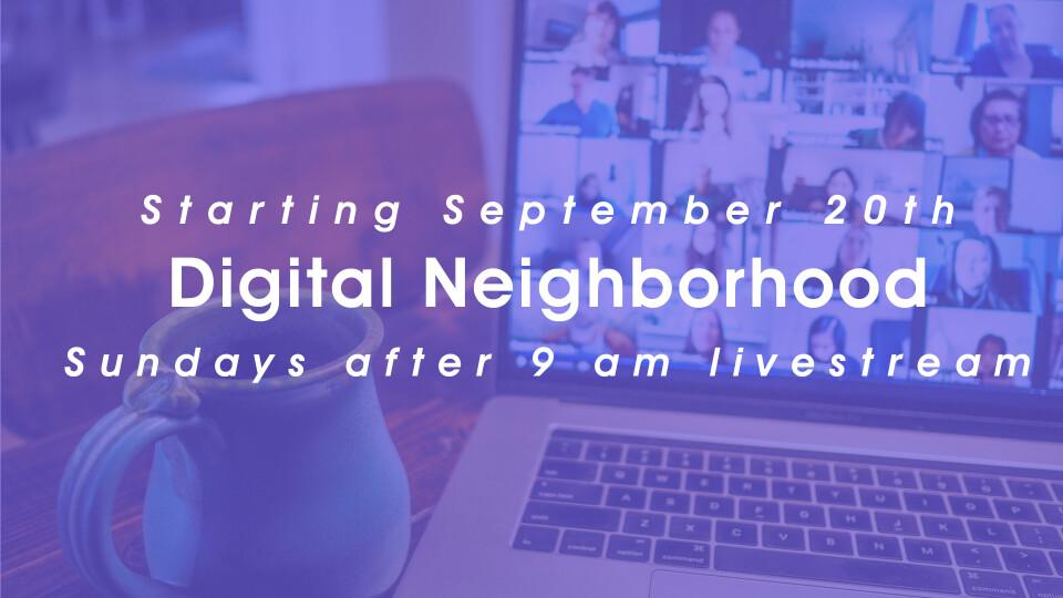 Digital Neighborhood