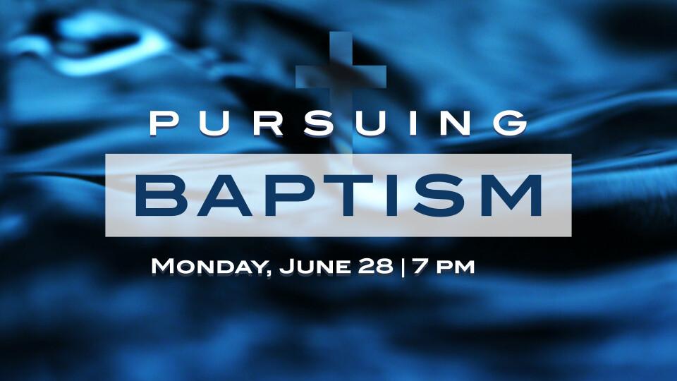 Pursuing Baptism